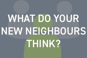 what do your new neighbours think